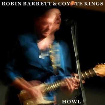 Robin Barrett & Coyote Kings - Howl 2015