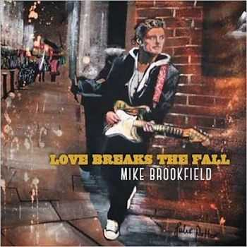 Mike Brookfield - Love Breaks The Fall 2015