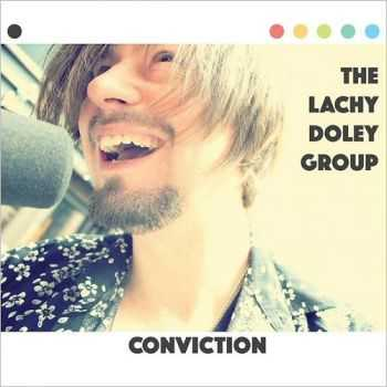 The Lachy Doley Group - Conviction 2015