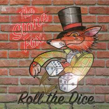 The Stone Fox - Roll The Dice (2015)