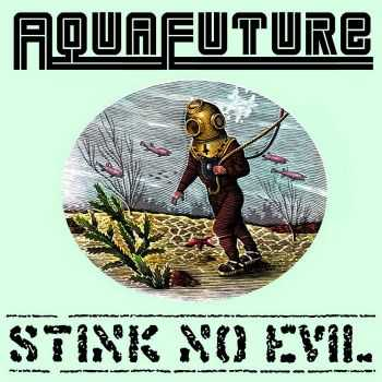 Aquafuture - Stink No Evil II (2015)