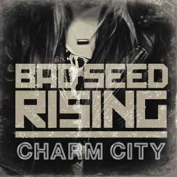 Bad Seed Rising - Charm City (EP) (2015)