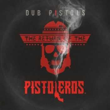 Dub Pistols - Return of the Pistoleros ( 2015 )