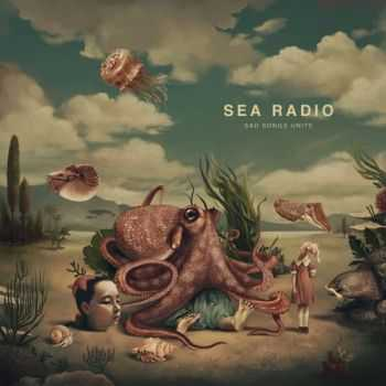 Sea Radio - Sad Songs Unite (2015)