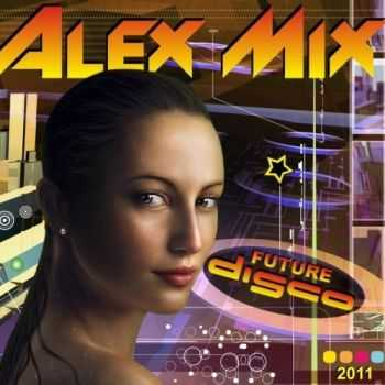 Alex Mix - Future Disco (2011)