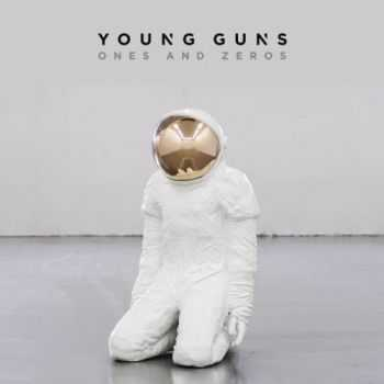 Young Guns - Ones and Zeros (Deluxe) (2015)