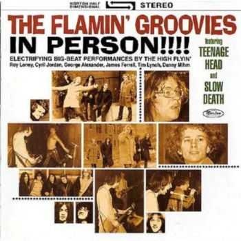 The Flamin' Groovies - In Person!!! Featuring Teenage Head And Slow Death (1971) MP3