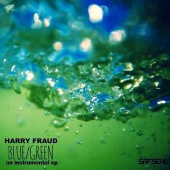 Harry Fraud – Blue / Green (EP) (2015)