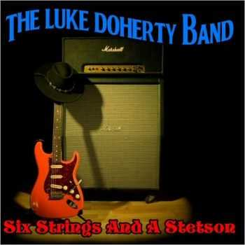 The Luke Doherty Band - Six Strings And A Stetson 2015