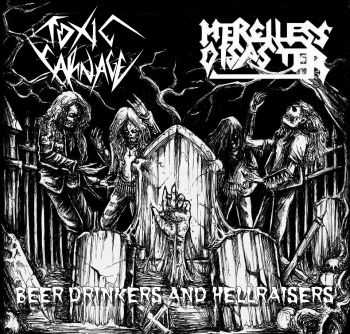 Toxic Carnage / Merciless Disaster - Beer Drinkers And Hellraisers [split] (2015)