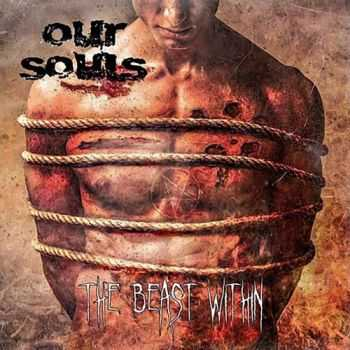Our Souls - The Beast Within (2015)