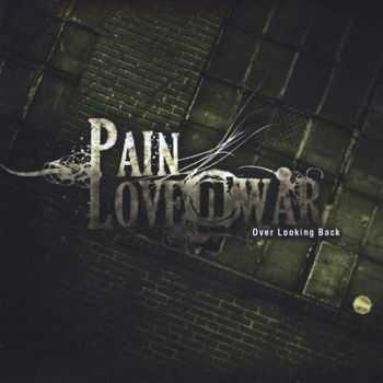 Pain Love n' War - Over Looking Back (2015)