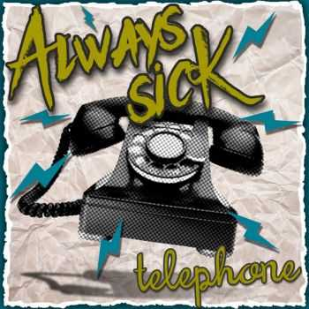 Always Sick - Telephone [EP] (2015)