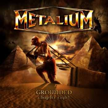Metalium - Grounded - Chapter Eight (2009)