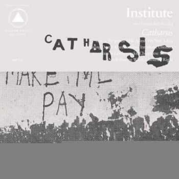 Institute - Catharsis (2015)
