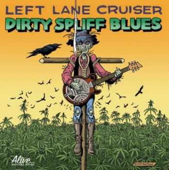 Left Lane Cruiser - Dirty Spliff Blues 2015