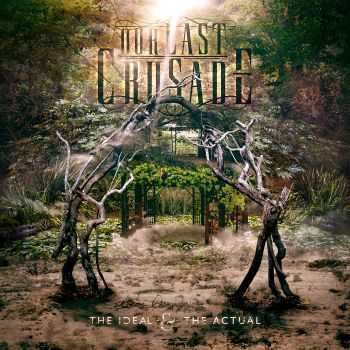 Our Last Crusade - The Ideal & The Actual (2015)