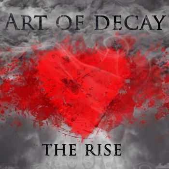 Art Of Decay - The Rise [EP] (2015)