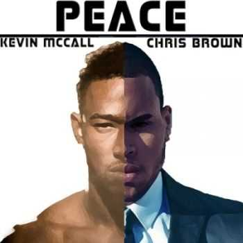 Chris Brown & Kevin Mccall  - Peace (2015)