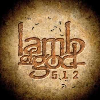 Lamb Of God - 512 (Single) (2015)