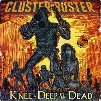Cluster Buster - Knee - Deep In The Dead ( 2015 )