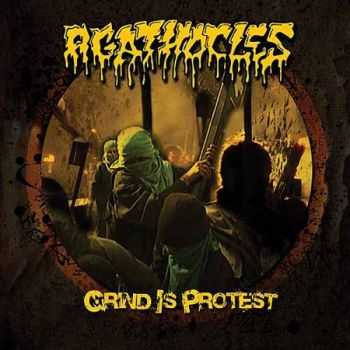 Agathocles - Grind is protest (2008)