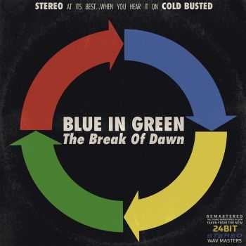 Blue In Green - The Break of Dawn (Remastered) (2015)