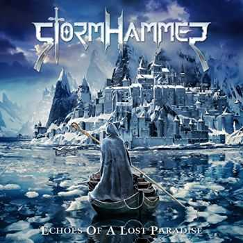 Stormhammer - Echoes Of A Lost Paradise (2015)