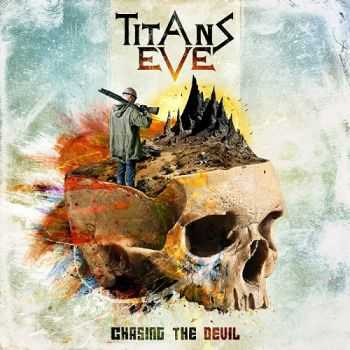Titans Eve - Chasing The Devil (2015)