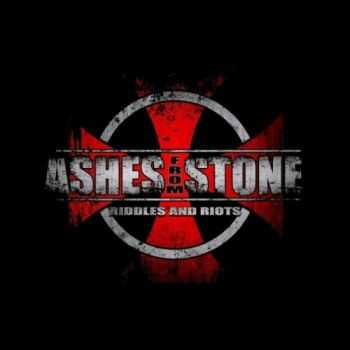 Ashes From Stone - Riddles and Riots (2015)