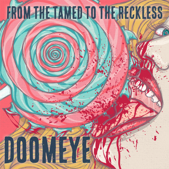 Doomeye - From the Tamed to the Reckless [Single] (2015)