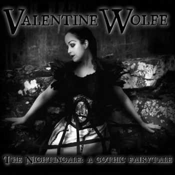 Valentine Wolfe - The Nightingale A Gothic Fairytale (2015)