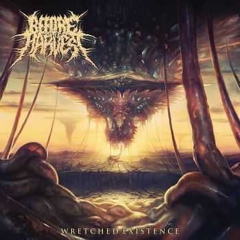 Before The Harvest - Wretched Existence (2015)