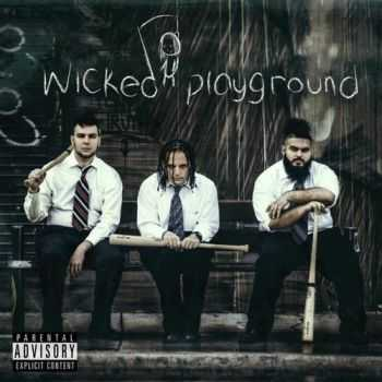 Wicked Playground - Wicked Playground (2015)