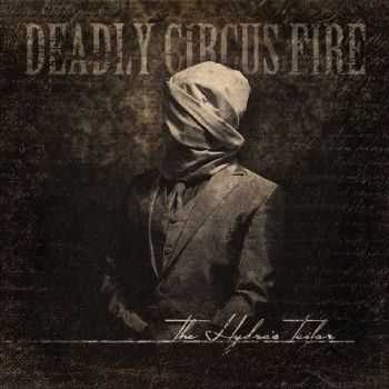 Deadly Circus Fire - The Hydra's Tailor (2015)