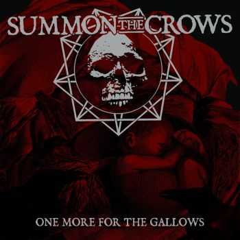 Summon The Crows - One More For The Gallows (2011)