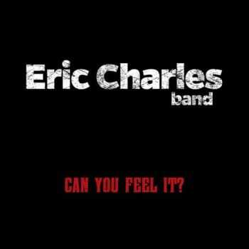 Eric Charles Band - Can You Feel It? (2015)