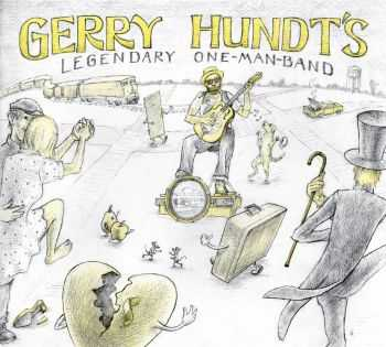 Gerry Hundt - Gerry Hundt's Legendary One-Man-Band (2015)