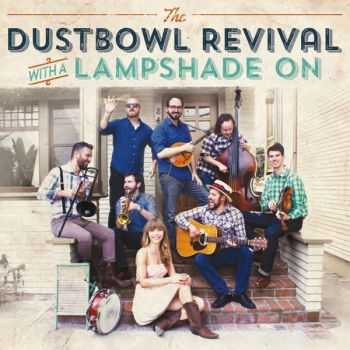 The Dustbowl Revival – With a Lampshade On (2015)