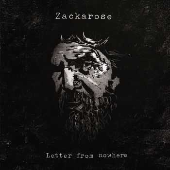 ZackaRose - First Draft (2014);  Letter From Nowhere (2015)