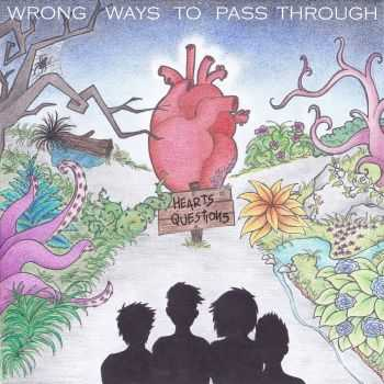 Wrong Ways To Pass Through - Heart's Questions (2015)