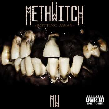 Methwitch � Rotting Away (2015)