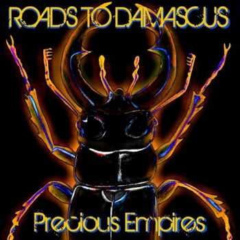 Roads To Damascus - Precious Empires (2015)