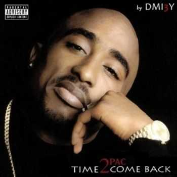 2Pac - Time 2 Come Back (2015)