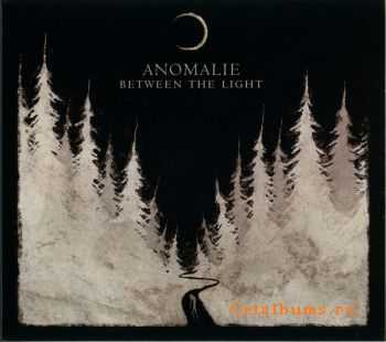 Anomalie - Between The Light (2014)