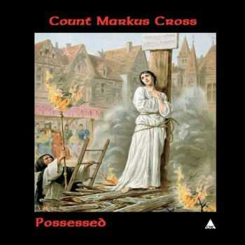 Count Markus Cross - Possessed (2015)