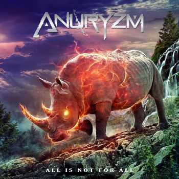 Anuryzm - All Is Not For All (2015)