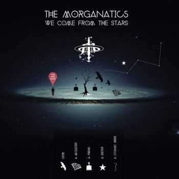 The Morganatics - We Come From The Stars (2015)