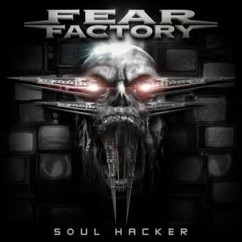 Fear Factory - Soul Hacker (Single) (2015)