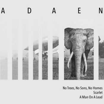 Adaen - No Trees, No Songs, No Homes  Scarlet  A Man On A Lead (2015)